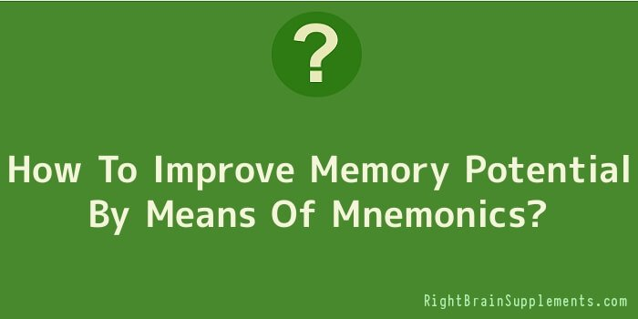 How To Improve Memory Potential By Means Of Mnemonics
